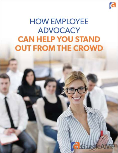 How Employee Advocacy Can Help You Stand Out From the Crowd