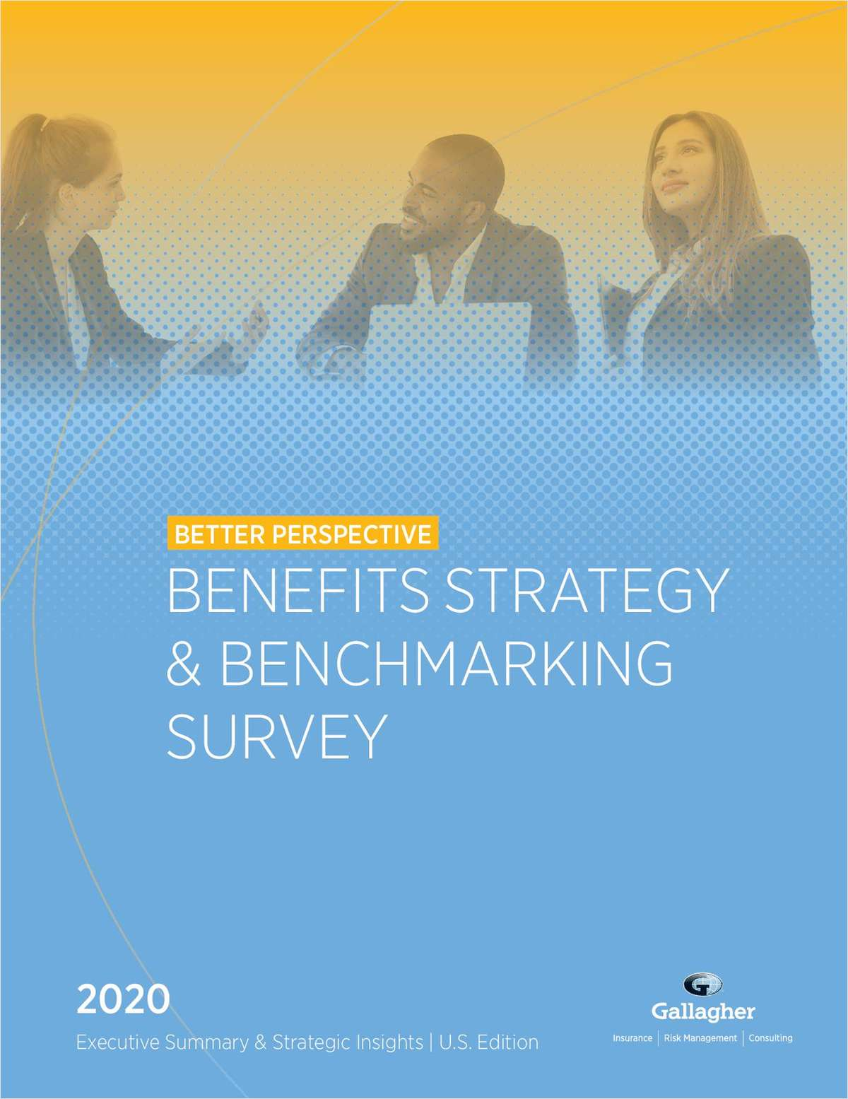 Benefits Strategy & Benchmarking Survey Executive Summary