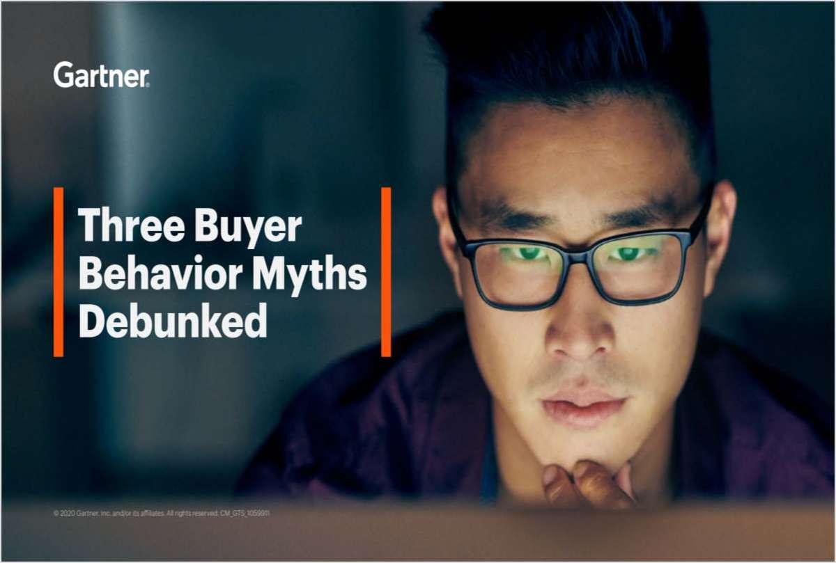An excerpt of the Gartner Big Book of Buyer Behavior: Three Buyer Behavior Myths Debunked