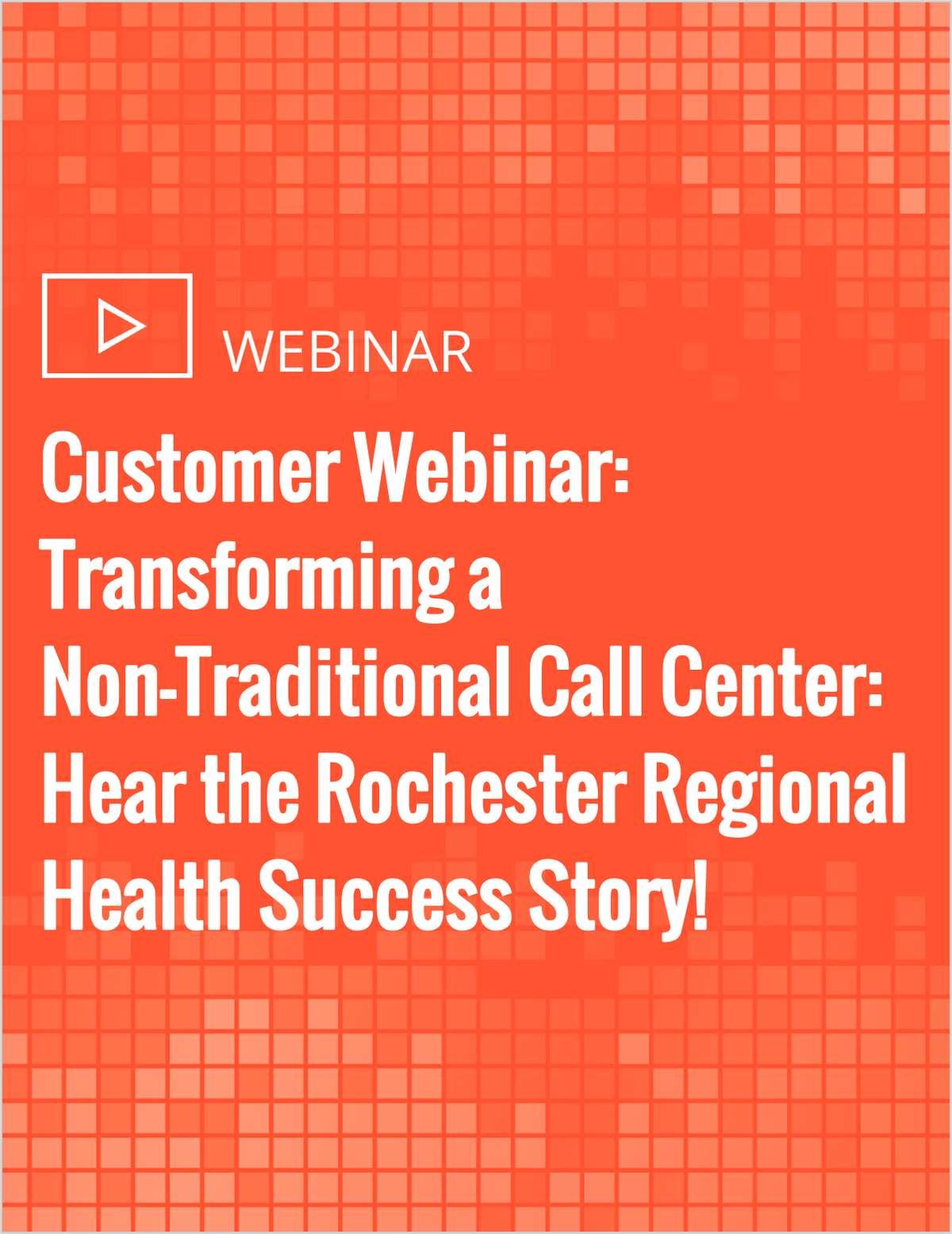 Customer Webinar: Transforming a Non-Traditional Call Center: Hear the Rochester Regional Health Success Story!