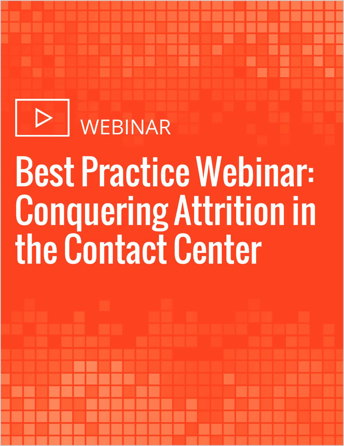 Best Practice Webinar: Conquering Attrition in the Contact Center