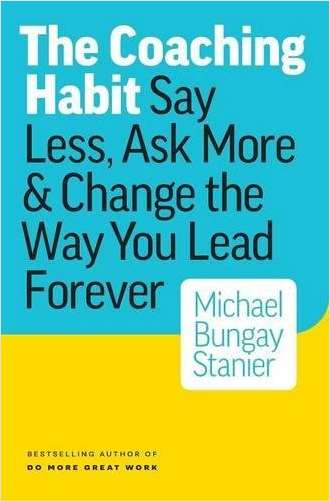 The Coaching Habit - Book Summary