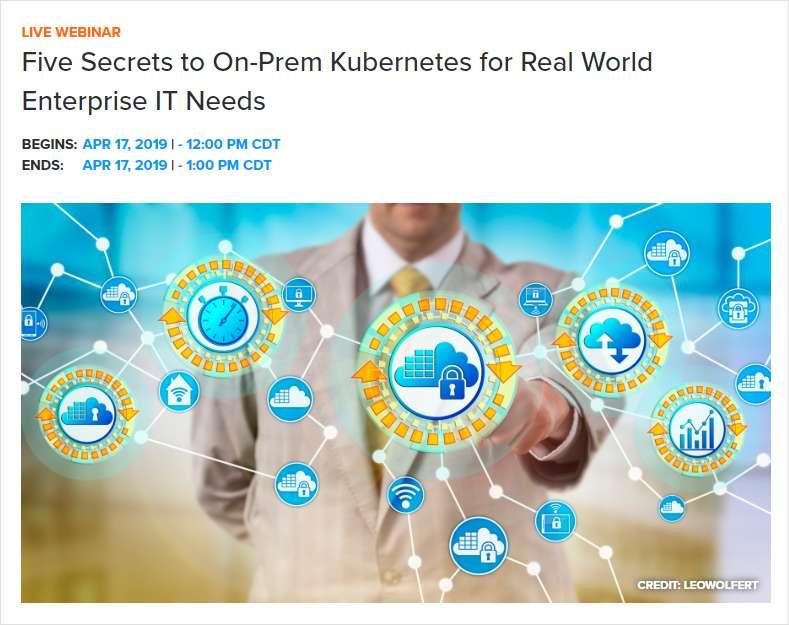 Five Secrets to On-Prem Kubernetes for Real World Enterprise IT Needs