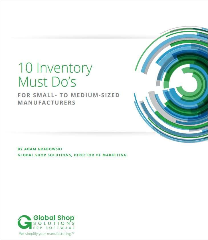 10 Inventory Must Do's for Small To Medium Sized Manufacturers