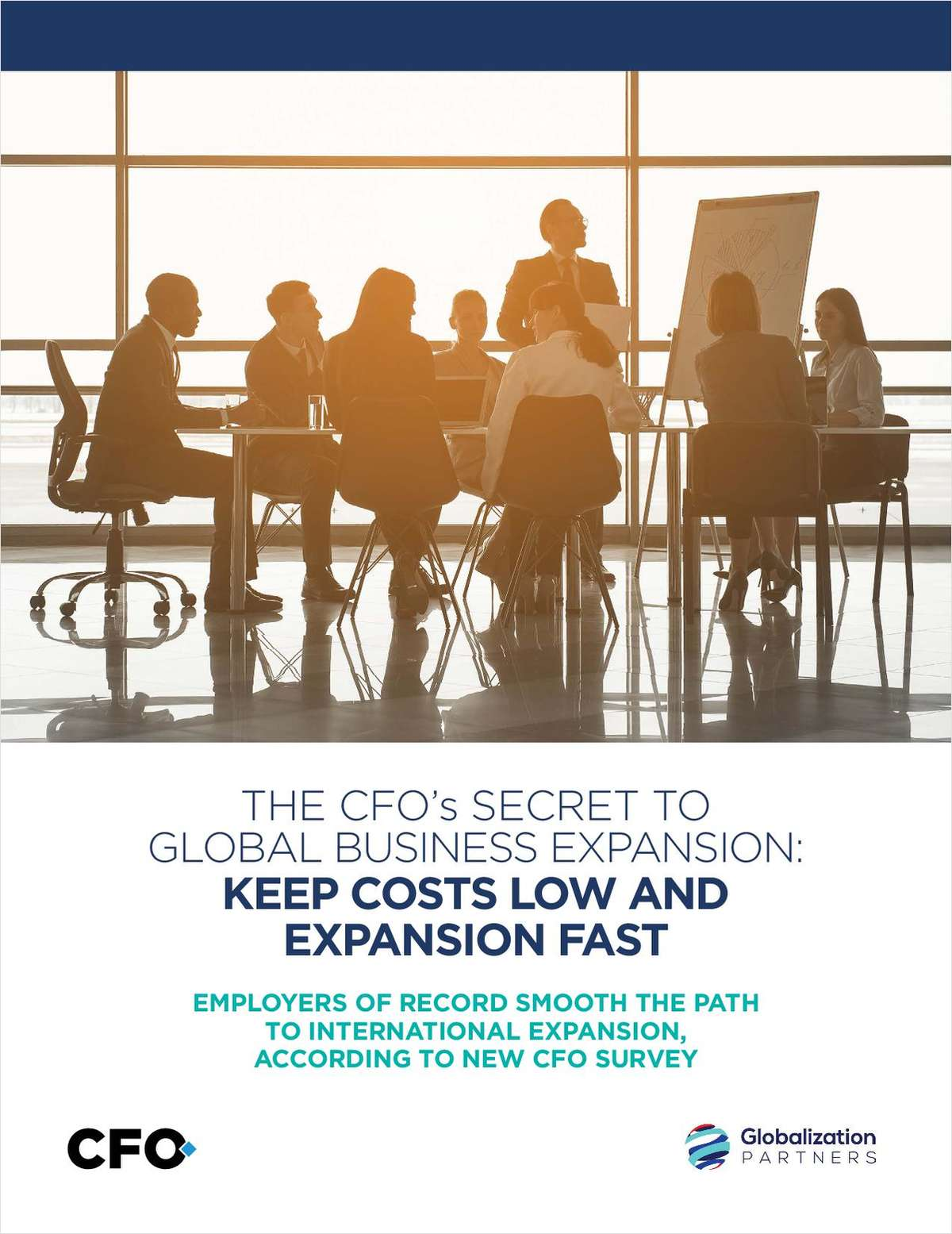 THE CFO's SECRET TO GLOBAL BUSINESS EXPANSION: KEEP COSTS LOW AND EXPANSION FAST