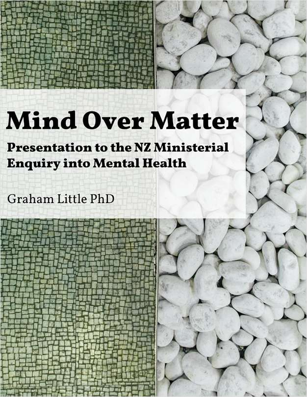 Mind Over Matter - Presentation to the NZ Ministerial Enquiry into Mental Health