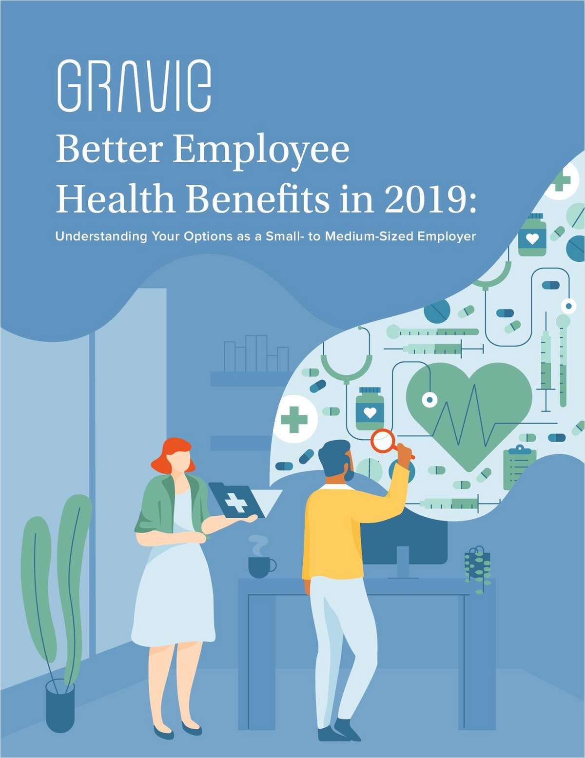 Better Employee Health Benefits in 2019: Understanding Your Options as a Small- to Medium-Sized Employer