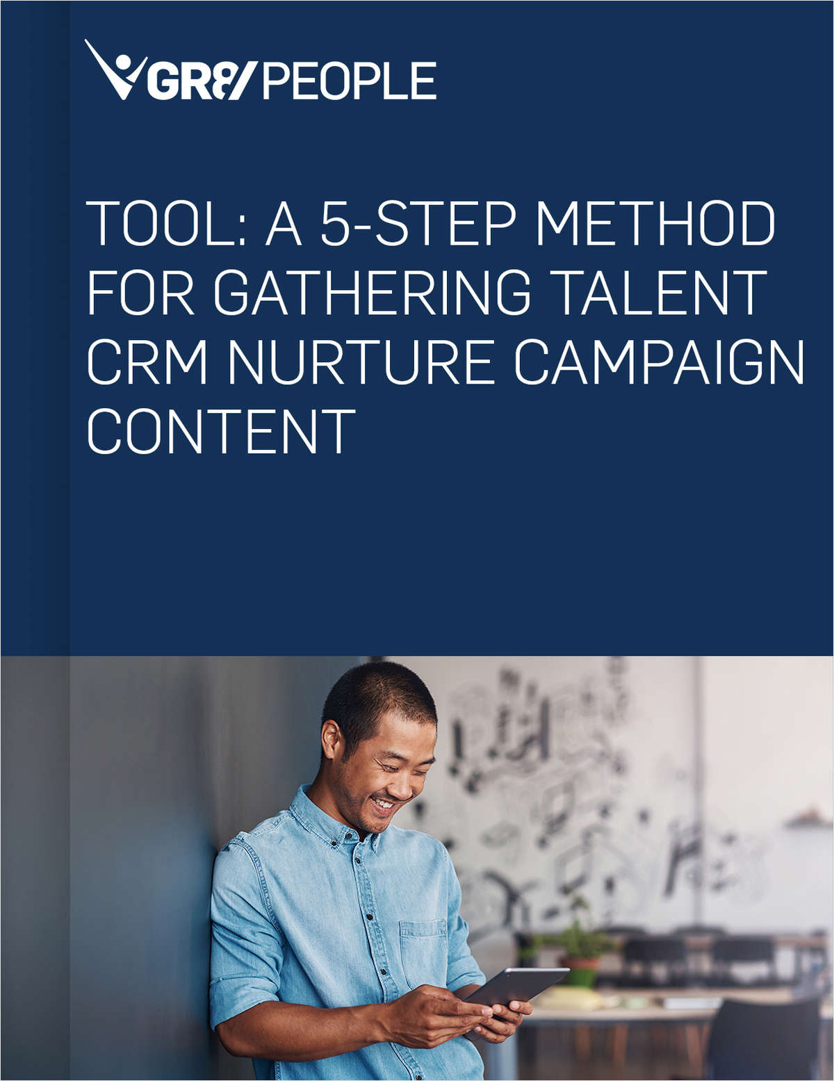 A 5-step Method for Gathering Talent CRM Nurture Campaign Content