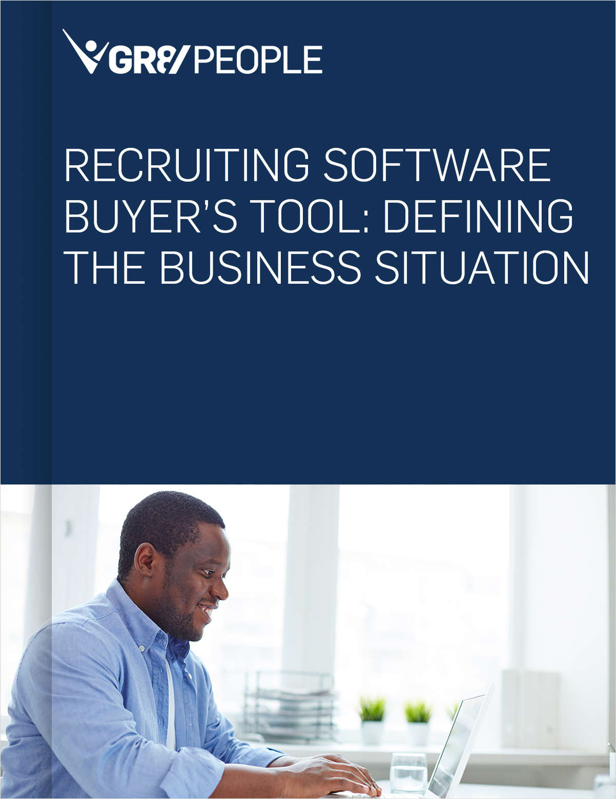 Recruiting Software Buyer's Tool: How to Define the Business Situation