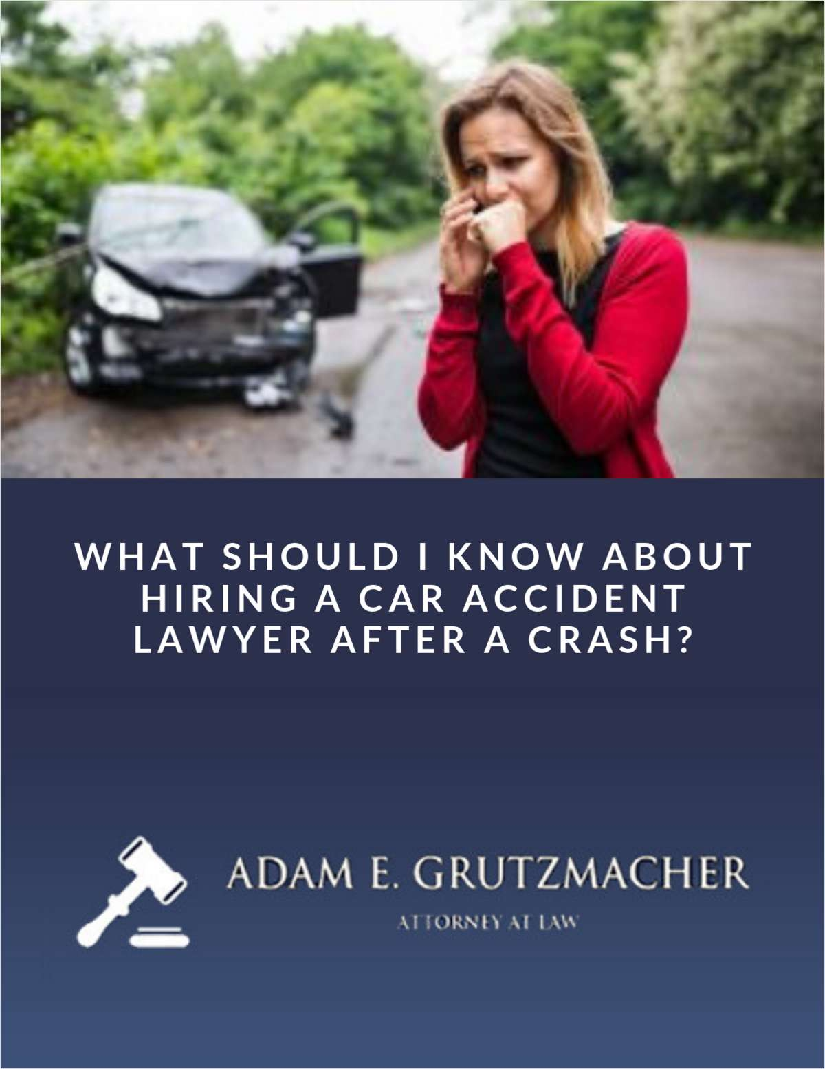 What Should I Know About Hiring a Car Accident Lawyer After a Crash?
