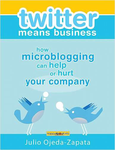 Twitter Means Business – How Microblogging Can Help or Hurt Your Company