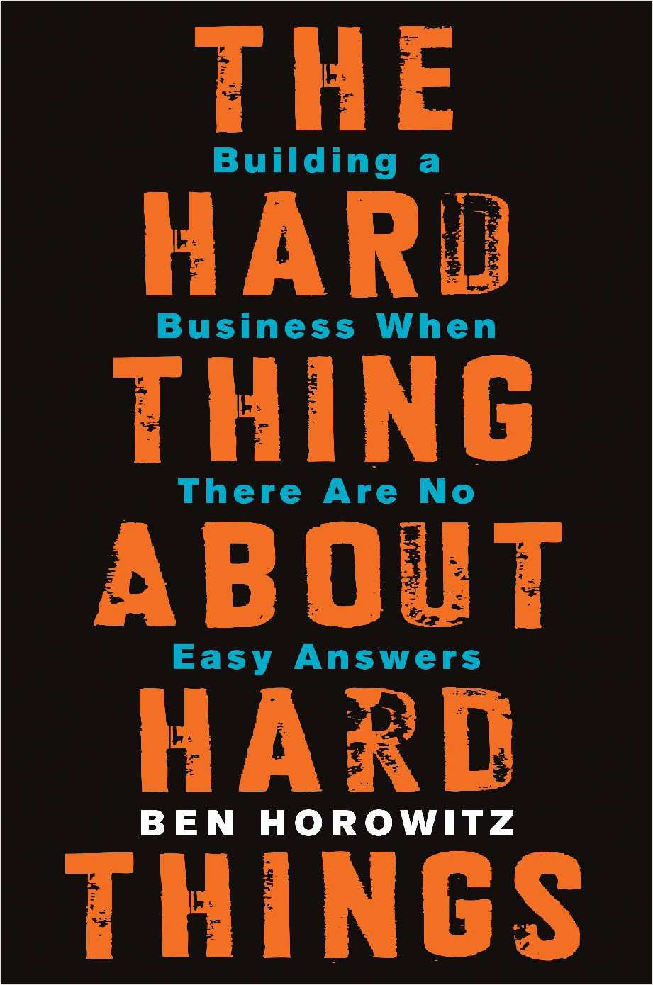 The Hard Thing About Hard Things: Building a Business When There Are No Easy Answers (Exclusive Sneak Peak Sampler!)