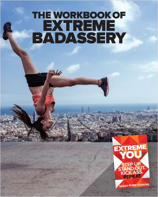 The Workbook of Extreme Badassery