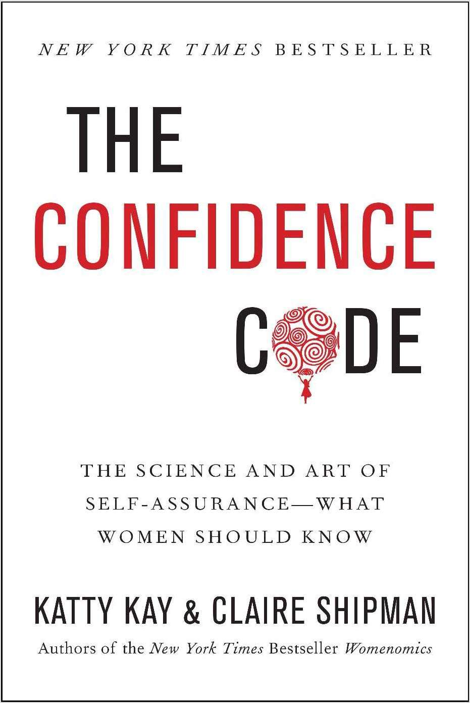 The Confidence Code: The Science and Art of Self-Assurance -- What Women Should Know