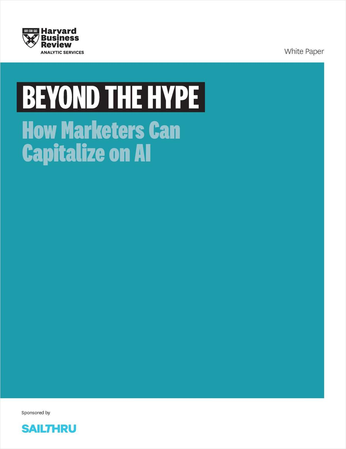 Beyond The Hype - How Marketers Can Capitalize on AI