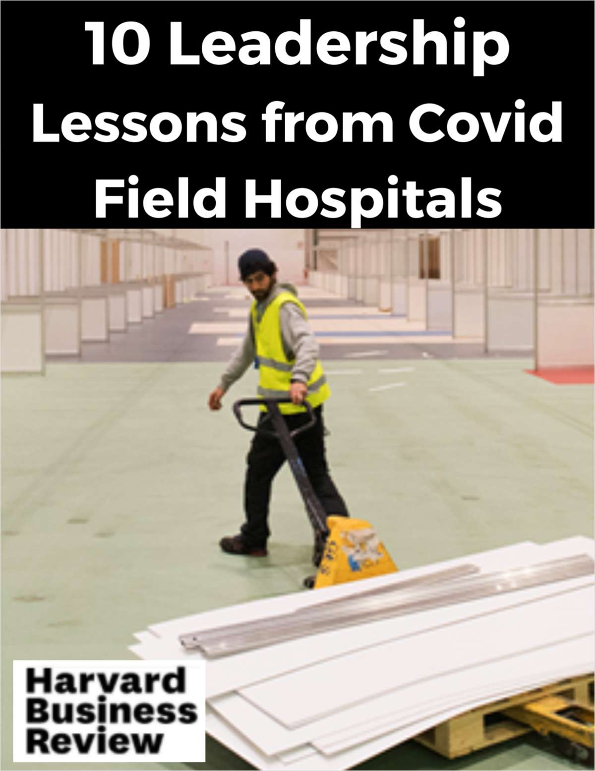 10 Leadership Lessons from Covid Field Hospitals