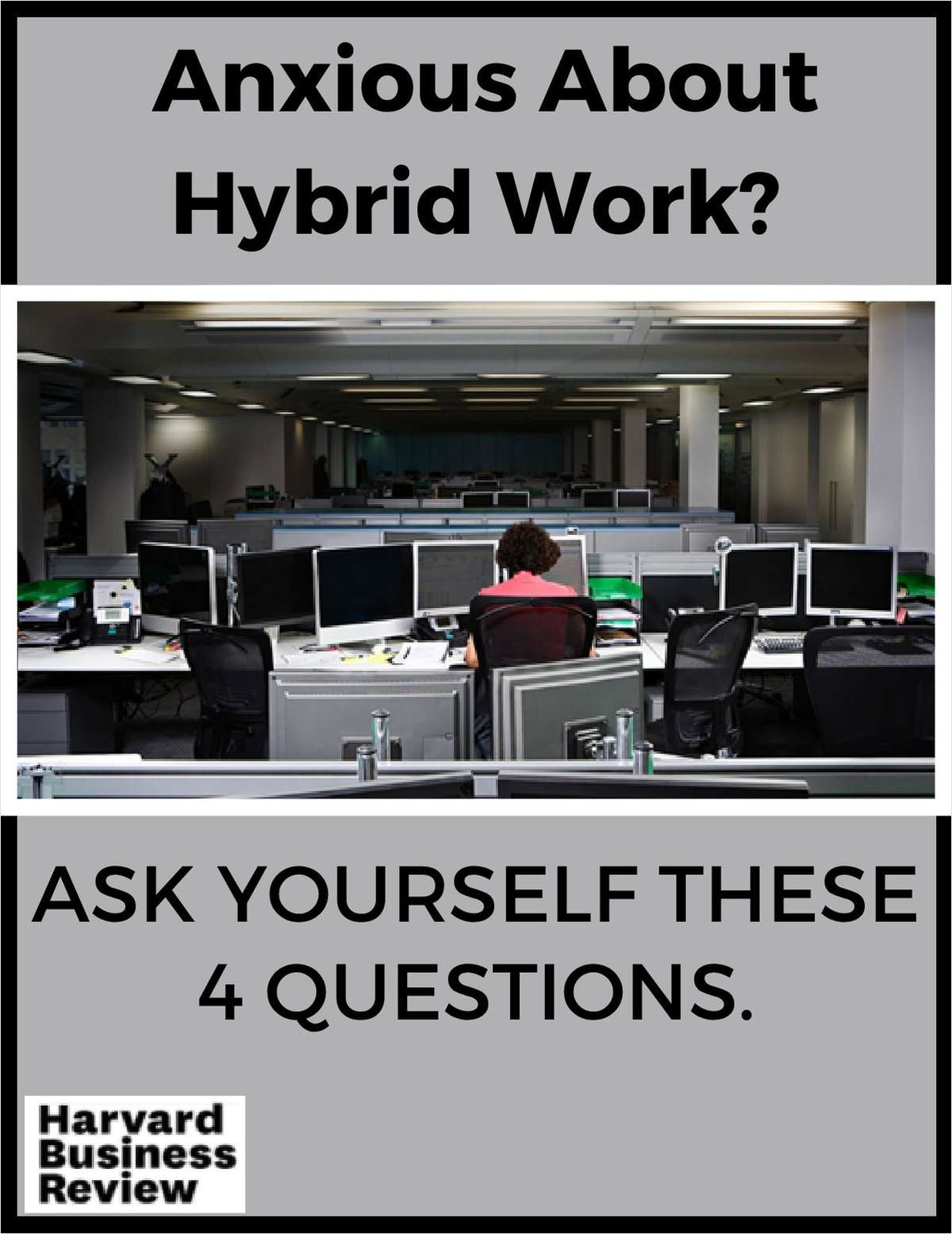 Anxious About Hybrid Work? Ask Yourself These 4 Questions.