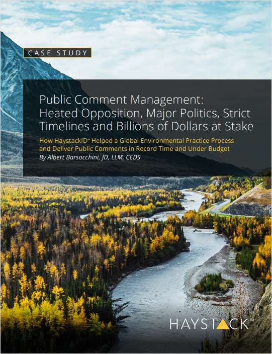 Public Comment Management: Heated Opposition, Major Politics, Strict Timelines and Billions of Dollars at Stake