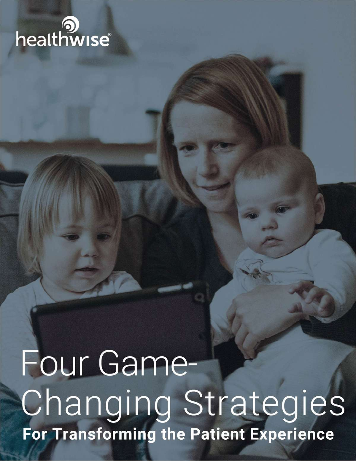 4 Game-Changing Strategies for Transforming the Patient Experience