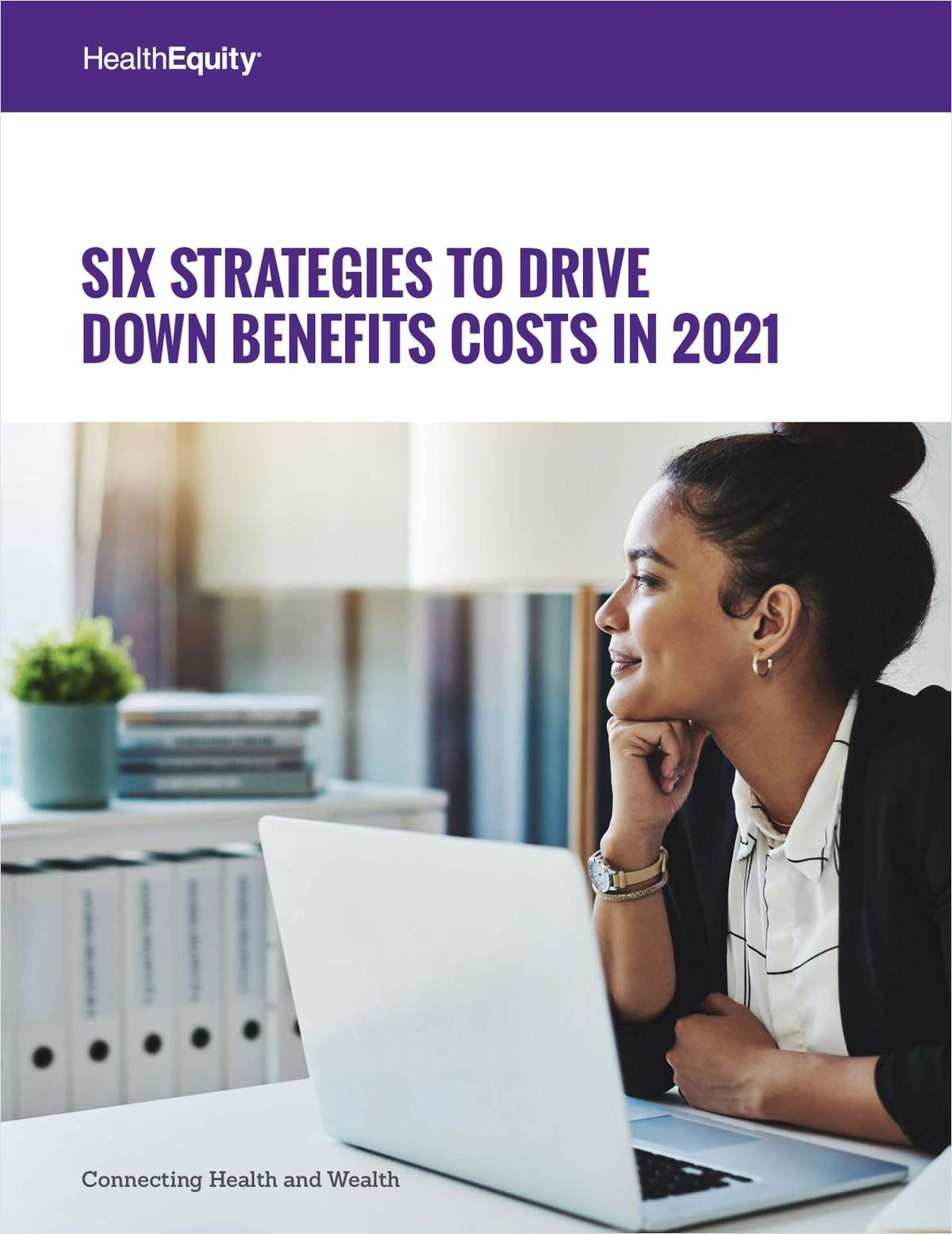 Six Strategies to Reduce Benefits Costs in 2021