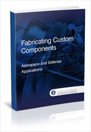 Fabricating Custom Components for Aerospace and Defense Applications