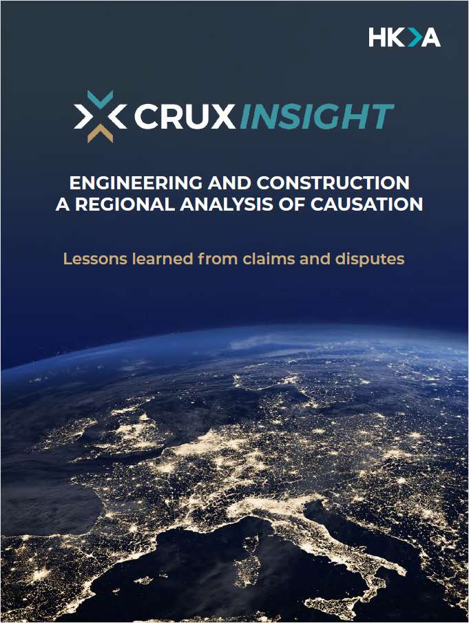 Engineering & Construction - Regional Causation Lessons Learned From Claims and Disputes