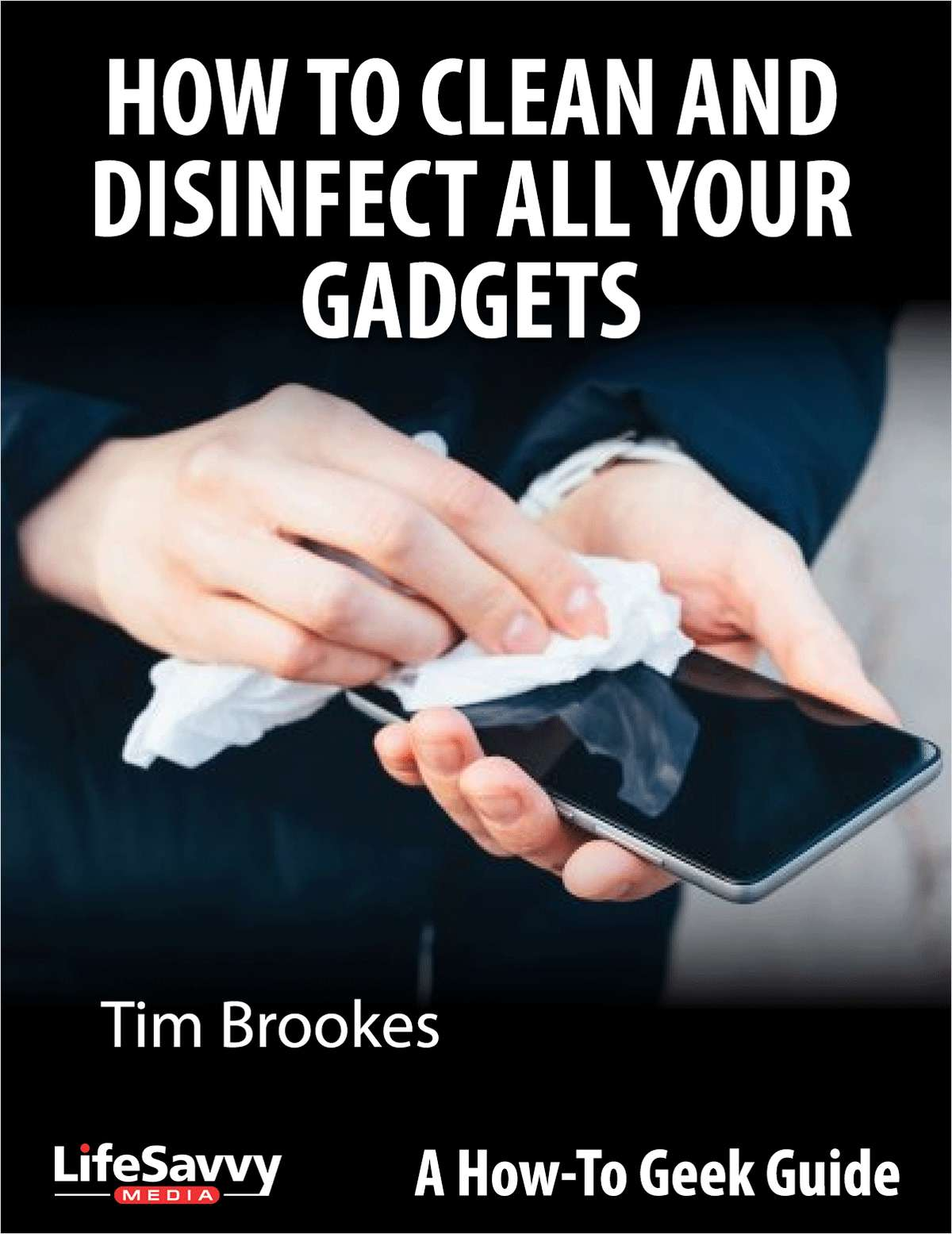 How to Clean and Disinfect Gadgets ebook guide by How-To-Geek