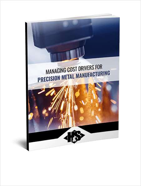 Managing Cost Drivers for Precision Metal Manufacturing