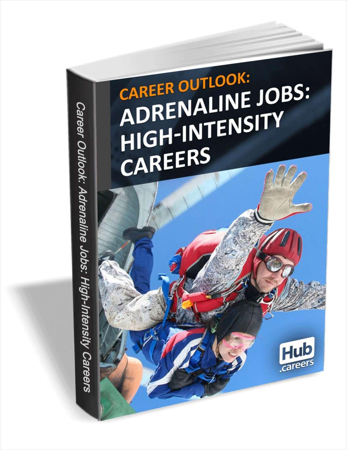 Adrenaline Jobs: High Intensity Careers - Career Outlook