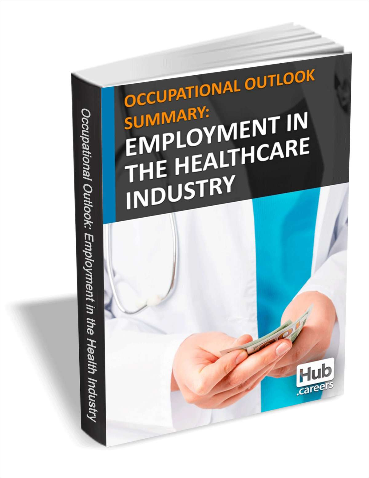 Employment in the Healthcare Industry - Occupational Outlook Summary