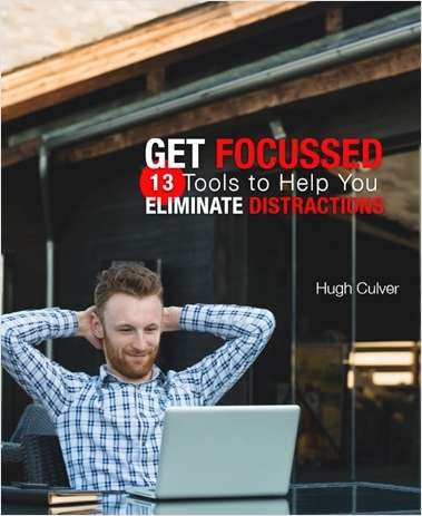 Get Focussed: 13 Tools to Help You Eliminate Distractions