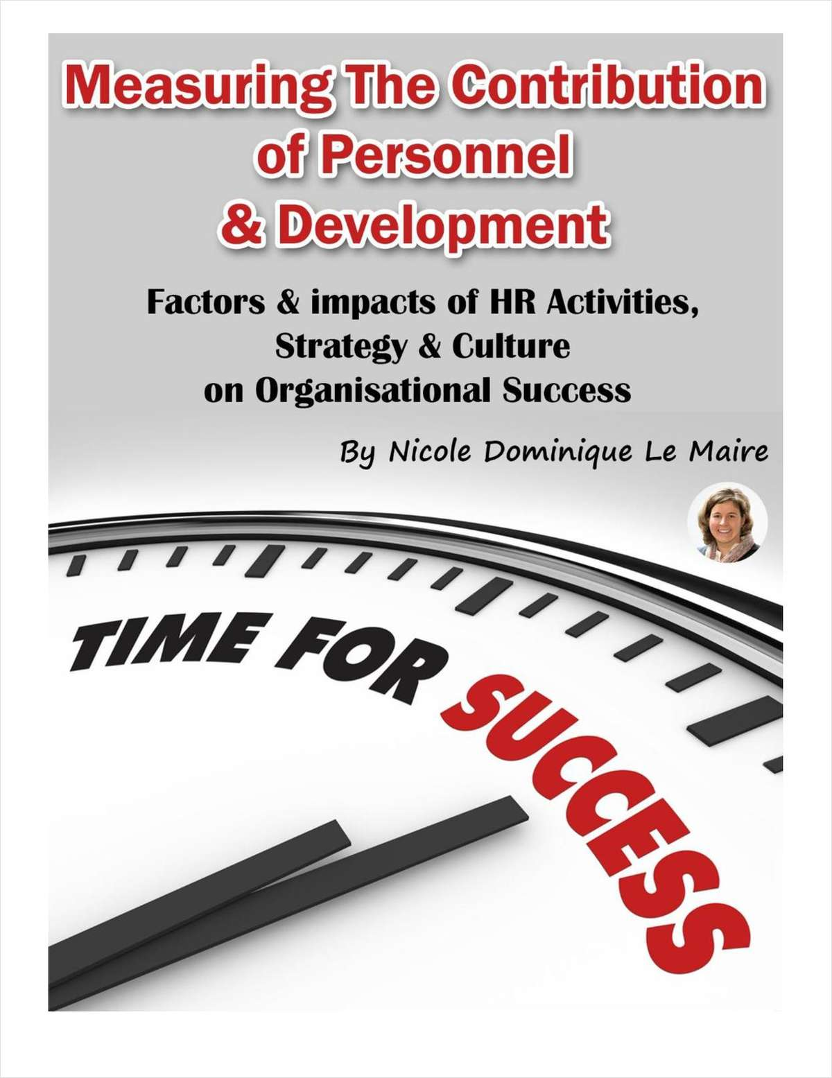 Measuring The Contribution of Personnel & Development - Factors & Impacts of HR Activities, Strategy & Culture on Organizational Success