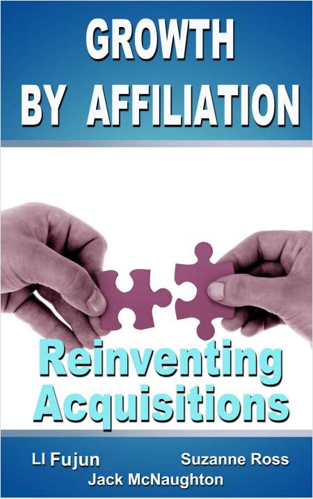 Growth by Affiliation: Reinventing Acquisitions with Less Risk