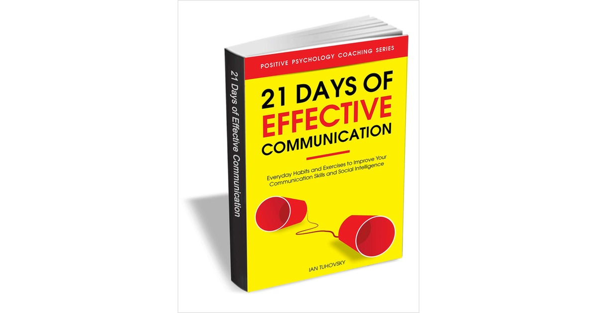 21 Days Of Effective Communication Everyday Habits And