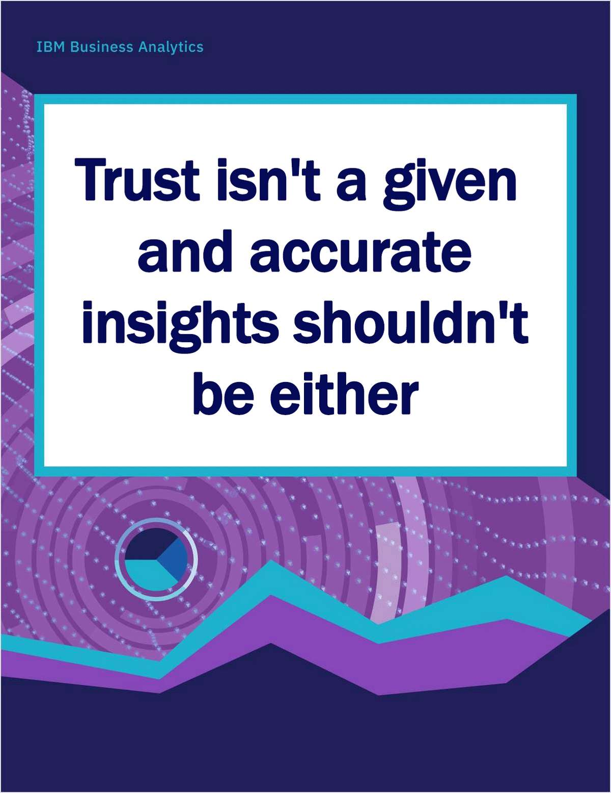 Trust isn't a given and accurate insights shouldn't be either