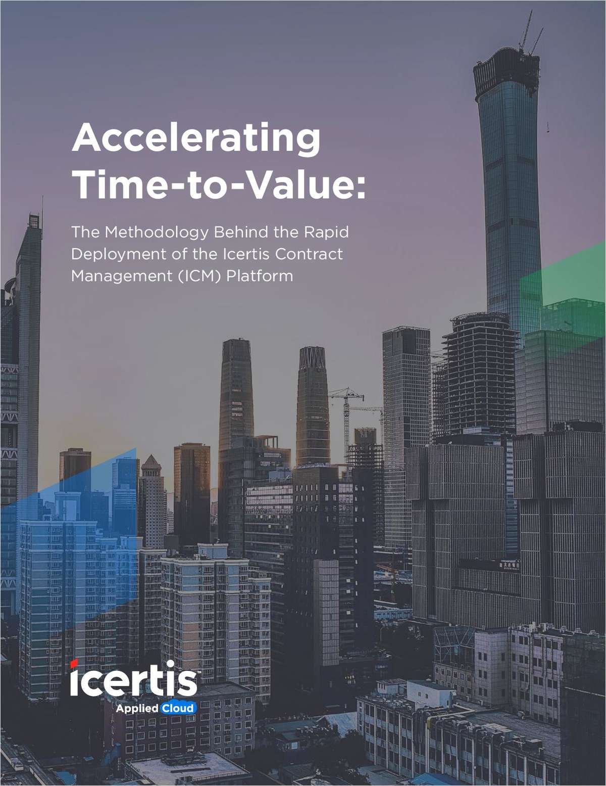 Accelerating Time-to-Value: The Methodology Behind the Rapid Deployment of the Icertis Contract Management (ICM) Platform
