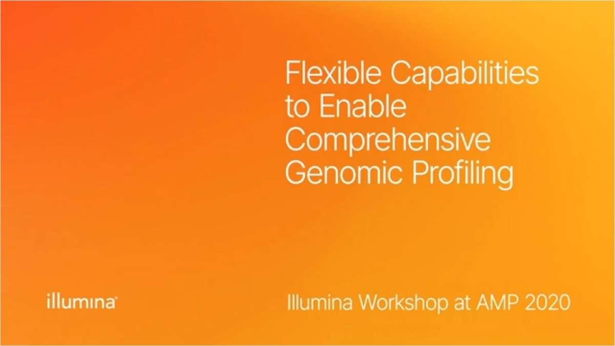 Flexible Capabilities to Enable Comprehensive Genomic Profiling