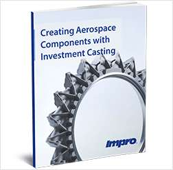 Creating Aerospace Components with Investment Casting