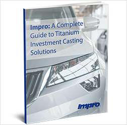 A Complete Guide to Titanium Investment Casting Solutions