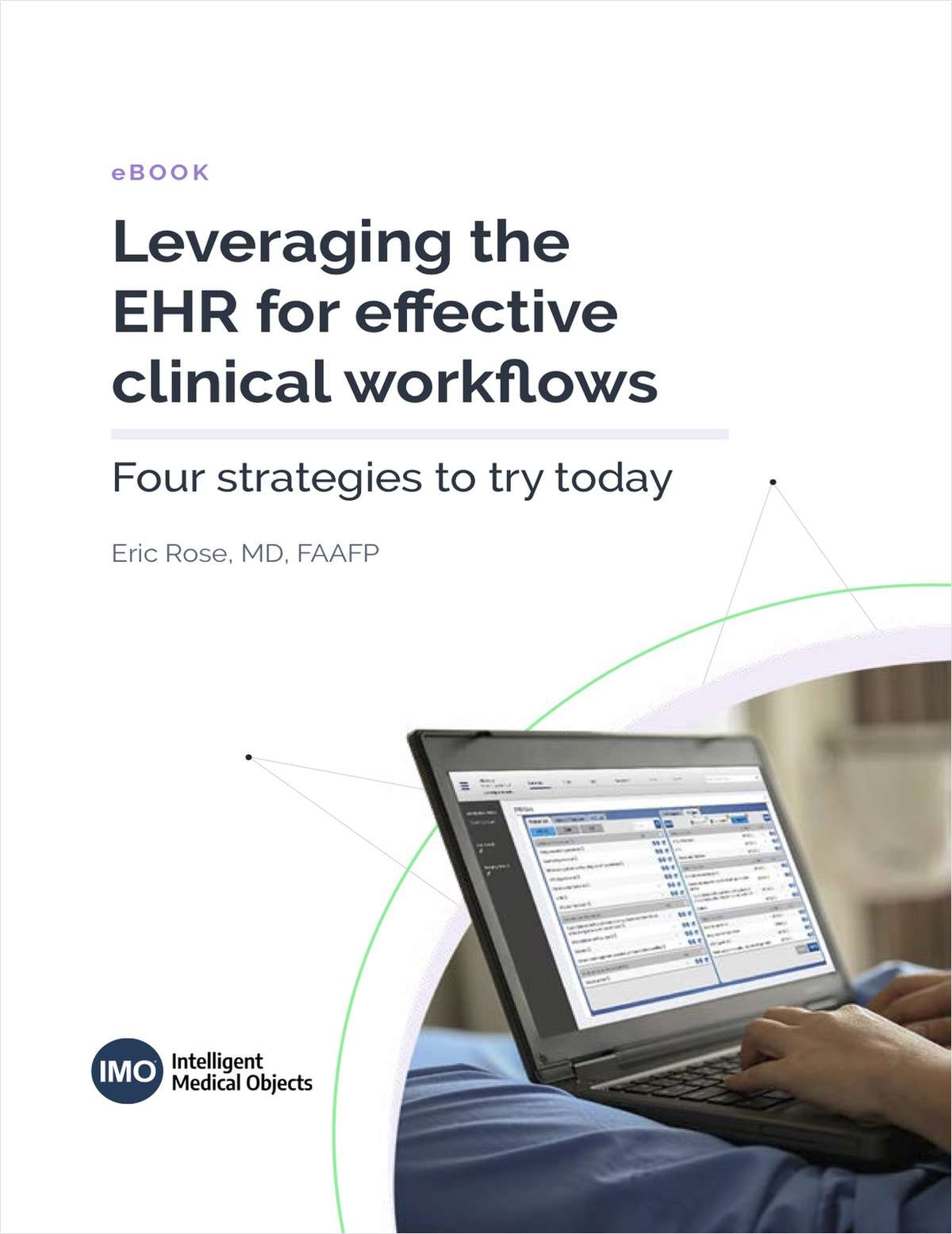 Leveraging the EHR for effective clinical workflows: Four strategies to try today