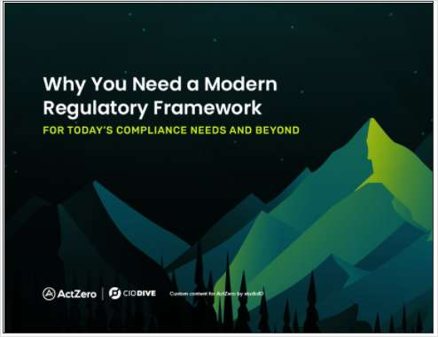 Why You Need a Modern Regulatory Framework for Today's Compliance Needs and Beyond