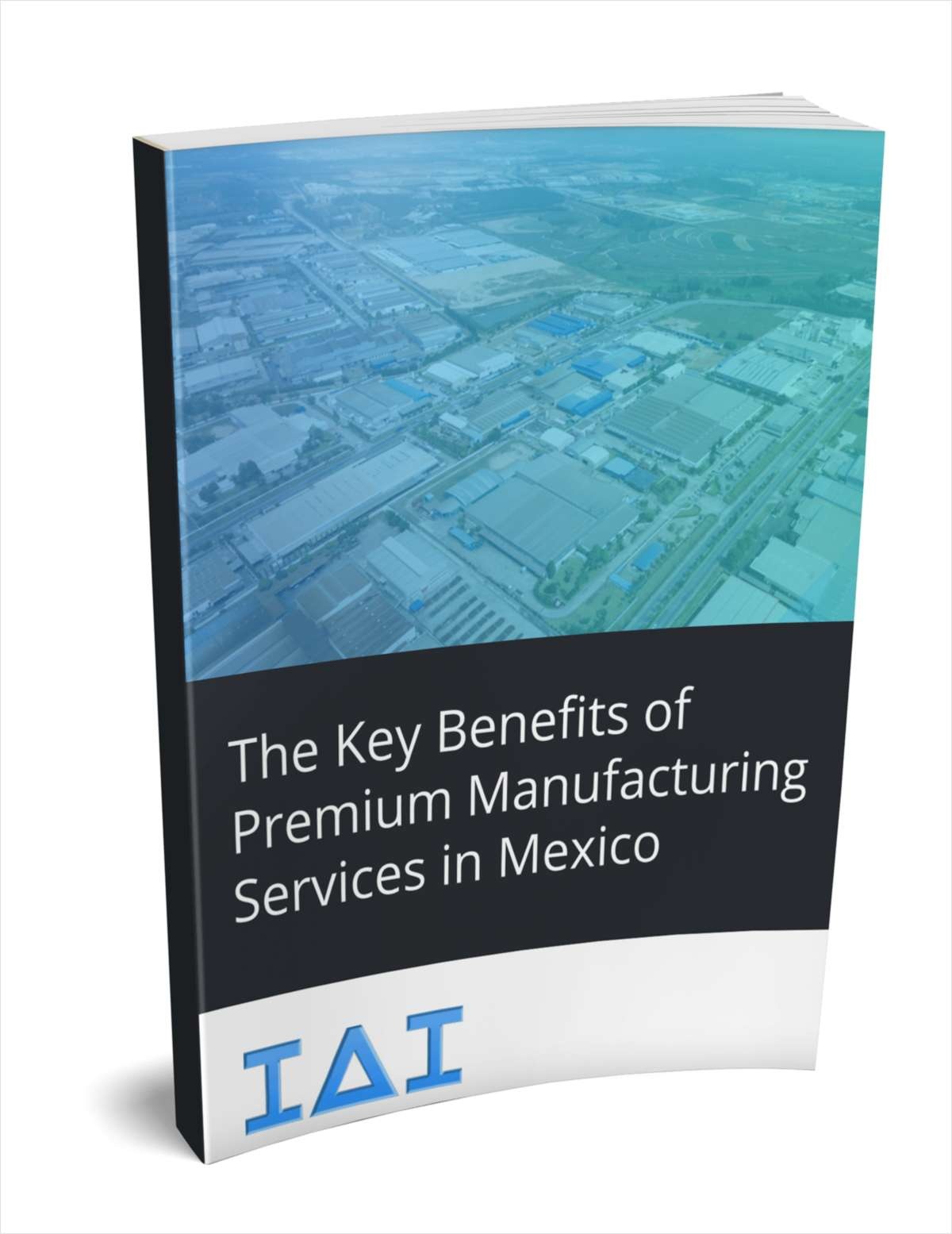 The Key Benefits of Premium Manufacturing Services in Mexico