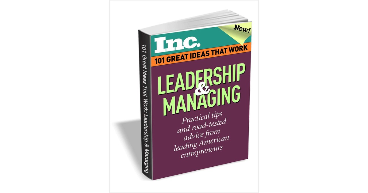 101 Great Ideas That Work: Leadership & Managing (Valued at $6.95) FREE!, Free Inc eBook