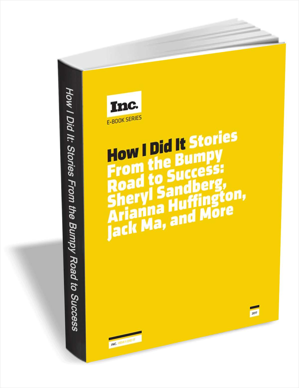 How I Did It - Stories from the Bumpy Road to Success: Sheryl Sandberg, Arianna Huffington, Jack Ma, and More