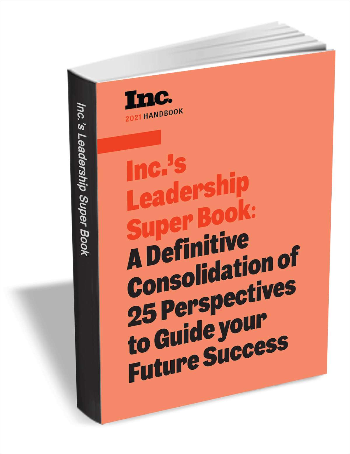 Inc.'s Leadership Super Book: A Definitive Consolidation of 25 Perspectives to Guide your Future Success