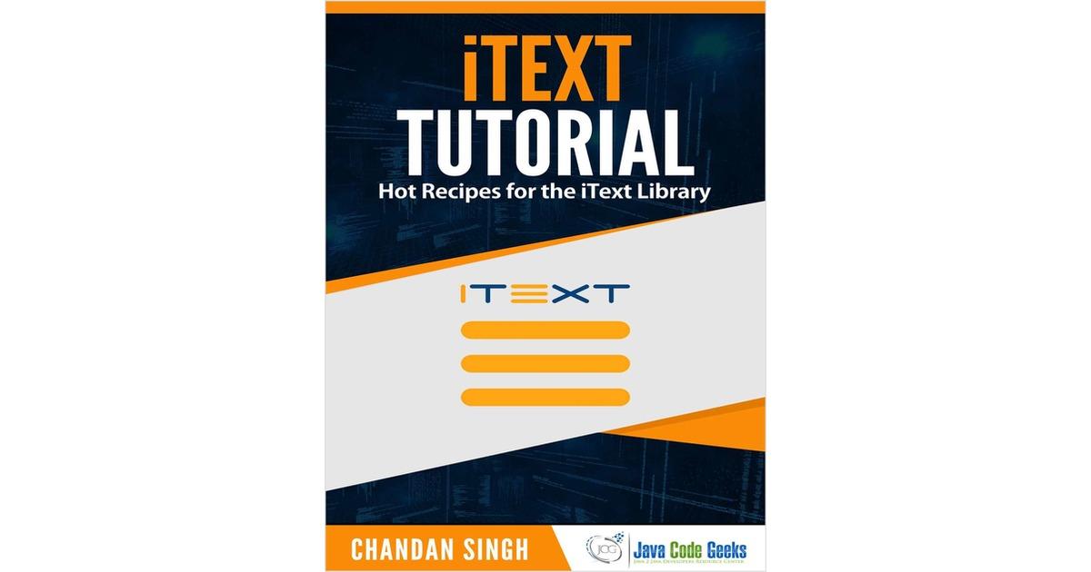 iText Tutorial, Free Java Code Geeks eGuide