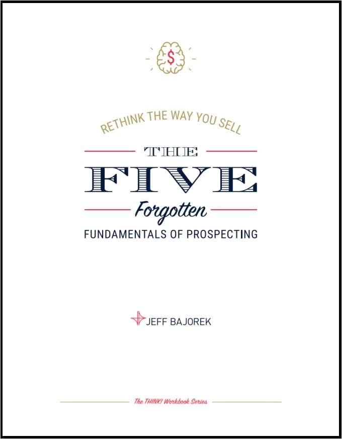 Workbook - The Five Forgotten Fundamentals of Prospecting