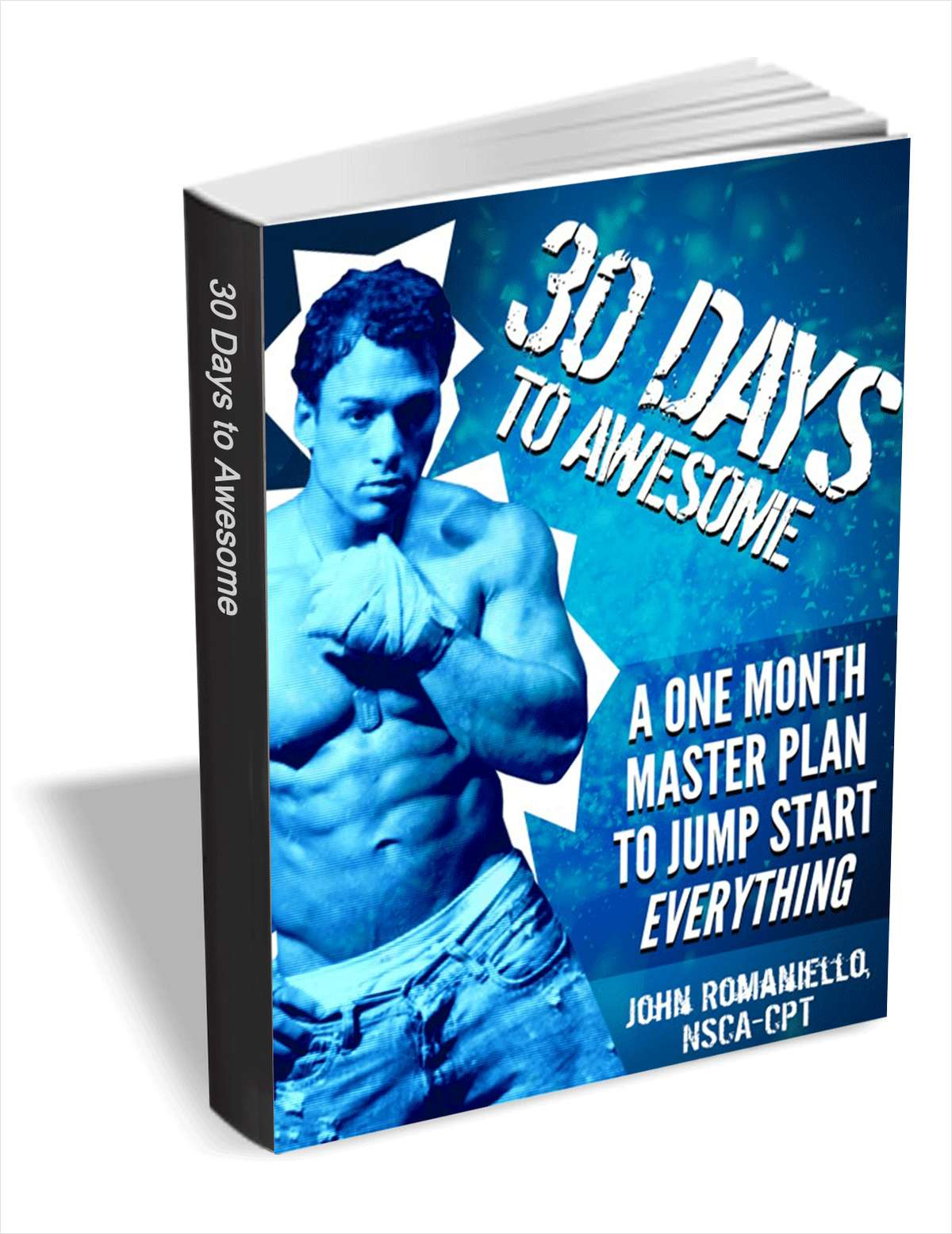 30 Days to Awesome - A One Month Master Plan to Jump Start Everything