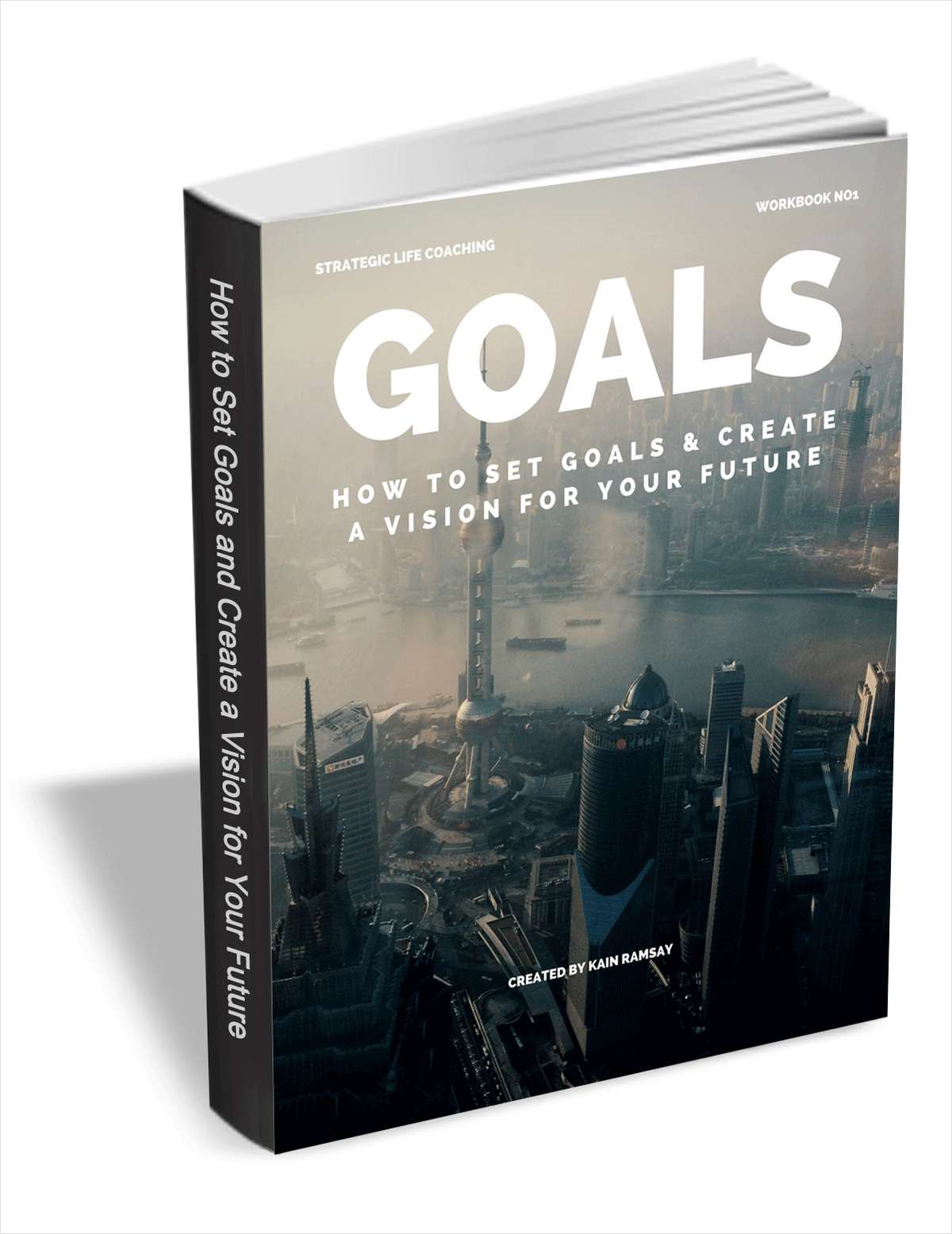 Goals - How to Set Goals & Create a Vision for Your Future