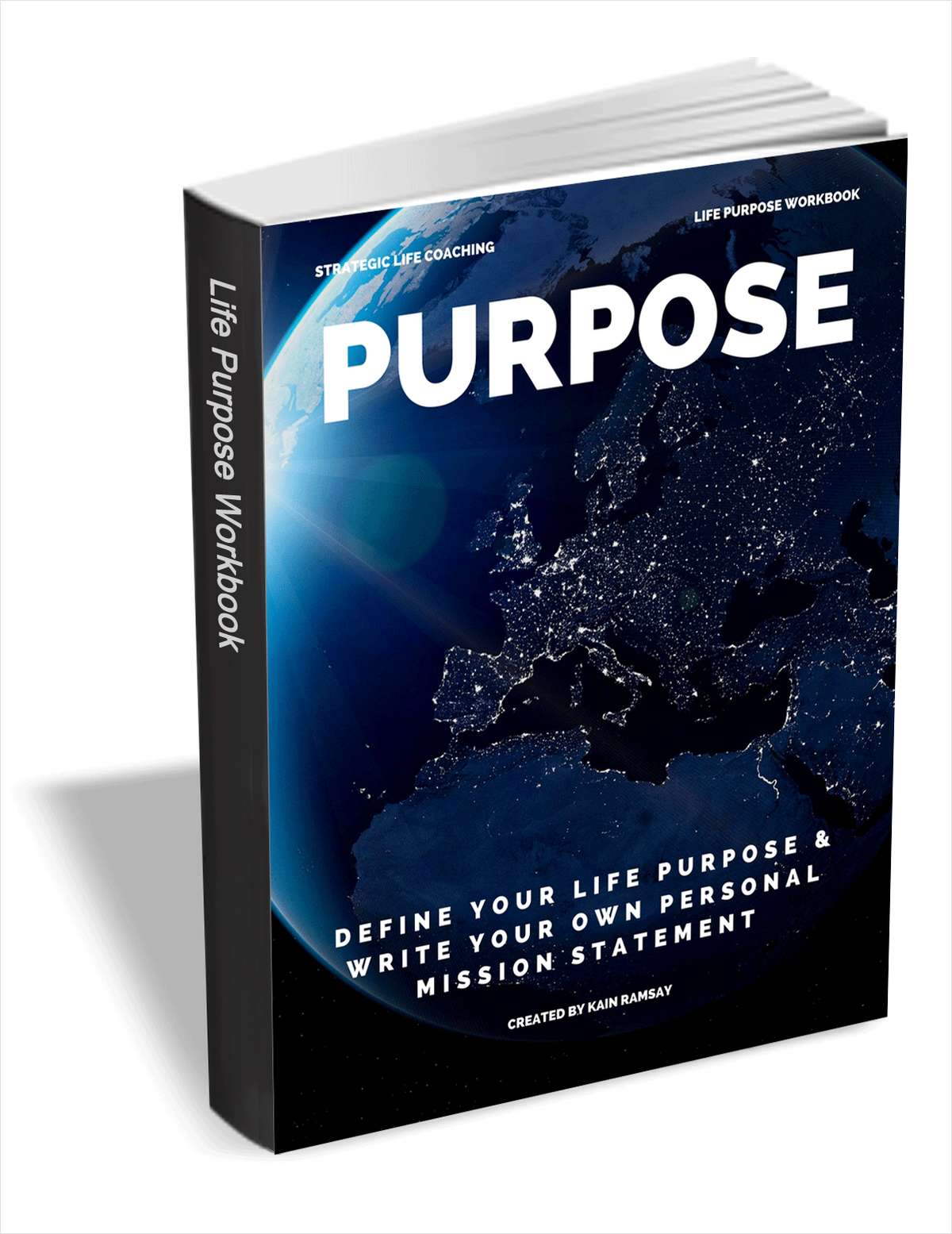 Purpose - Define Your Life Purpose & Write Your Own Personal Mission Statement